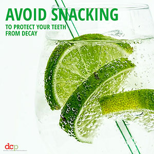 Dental Care Professionals say avoid snacking