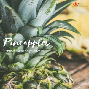 Dental Care Professionals says Pineapples brighten teeth naturally