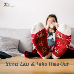 Festive Season Dental Tip 6 - Stress Less and Take Time Out to Enjoy the Holidays